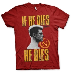 ROCKY T-SHIRT IF HE DIES HE DIES XL