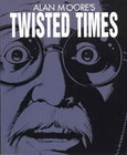 Twisted times (alan moore)